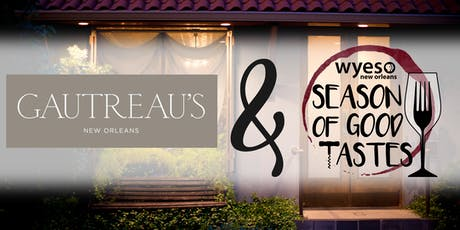 Gautreau's: WYES SEASON OF GOOD TASTES tickets