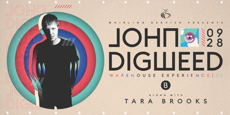 John Digweed Warehouse Experience[3]Denver+Tara Brooks tickets