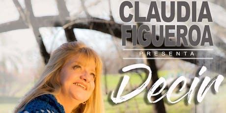 """""""DECIR"""" Claudia Figueroa entradas"""