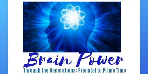 Brain Health Through the Generations: Prenatal to Prime Time