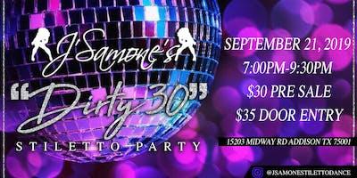 J'Samone's DIRTY 30 Stiletto Dance Party!