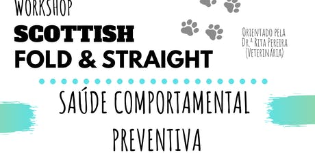 Saúde Comportamental Preventiva - Scottish Fold & Straight (Workshop) bilhetes