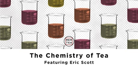 The Chemistry of Tea: Featuring Eric Scott  tickets