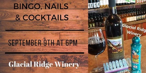 Bingo, Nails & Cocktails ~ Glacial Ridge Winery ~ Spicer