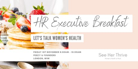 HR Executive Breakfast: Let's Talk Women's Health tickets
