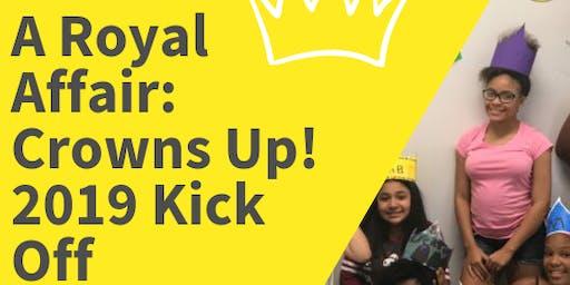 A Royal Affair: Crowns Up! 2019 Kick Off Meeting
