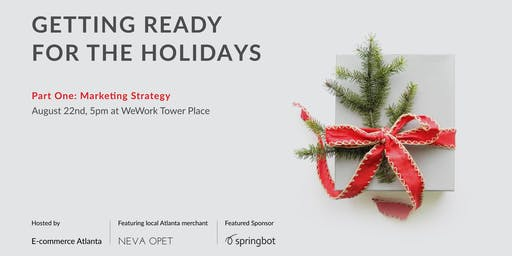 Getting Ready for The Holidays - Part One: Marketing Strategy