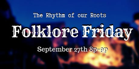 Folklore Friday: The Rhythm of our Roots tickets