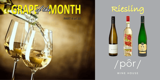 GRAPE OF THE MONTH: Riesling