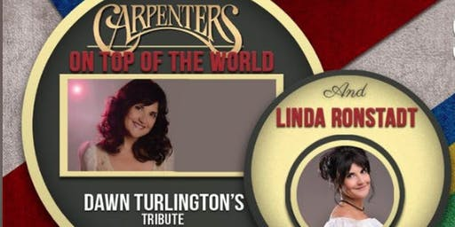 An evening with the Carpenters and Linda Ronstadt a Tribute by Dawn Turlington