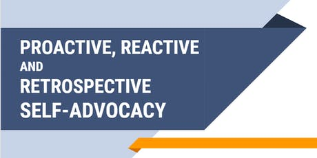 Proactive, Reactive, and Retrospective Self-Advocacy  Workshop tickets
