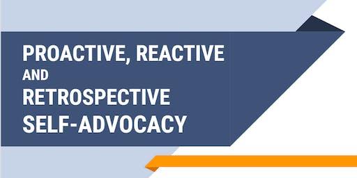 Proactive, Reactive, and Retrospective Self-Advocacy  Workshop