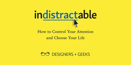 Indistractable: How to Control Your Attention and Choose Your Life tickets