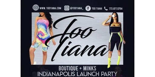 TOO TIANNA BOUTIQUE LAUNCH PARTY