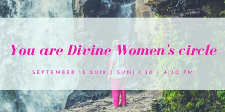 You are Divine Women's Circle tickets