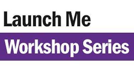 Launch Me Workshop Series - Lean Canvas Workshops  tickets