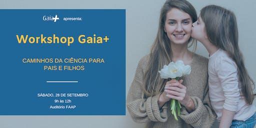 PRÉ-LANÇAMENTO II Workshop Gaia+ | Caminhos da Ciência para Pais e Filhos