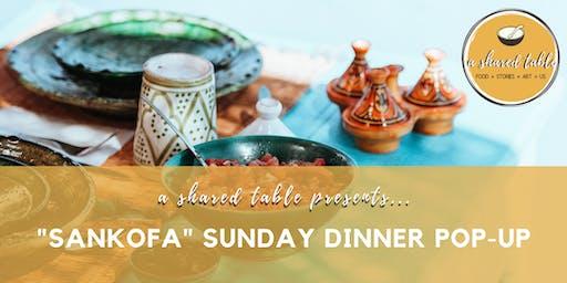 """Sankofa"" Sunday Dinner Pop-Up"