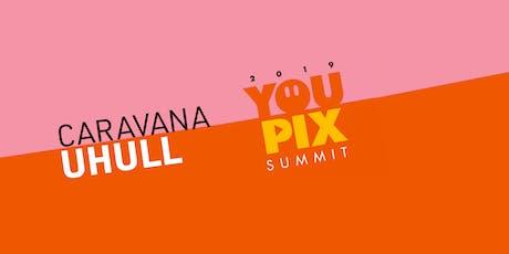 Caravana UHULL no YOUPIX Summit 2019 ingressos