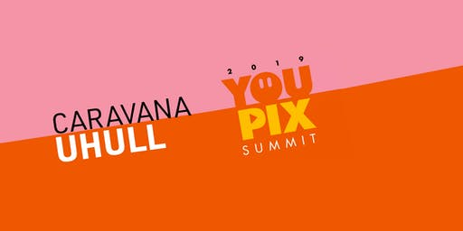 Caravana UHULL no YOUPIX Summit 2019