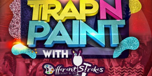 1st annual Trap n Paint with Different Strokes