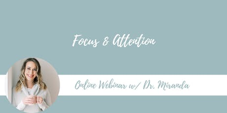 Focus and Attention Online Webinar tickets