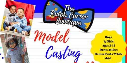 The Ralph Carter Bowtique Model Casting Call