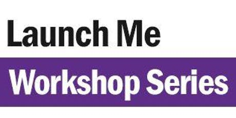 Launch Me Workshop Series - Business Plan Workshops  tickets