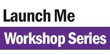 Launch Me Workshop Series - Business Plan Workshops  tickets