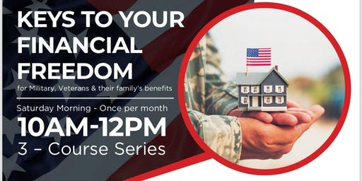 Keys to Your Financial Freedom for Military Veterans and their Families