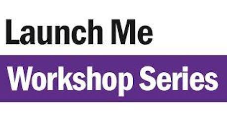 Launch Me Workshop Series - Effective Pitch Workshops  tickets