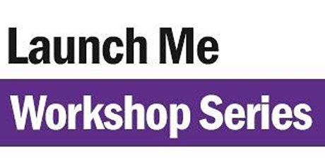 Launch Me Workshop Series - Effective Pitch Workshops  tickets