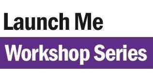 Launch Me Workshop Series - Effective Pitch Workshops
