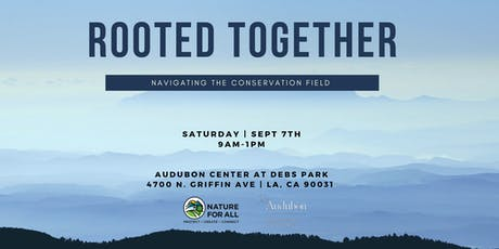 ROOTED TOGETHER: Navigating the Conservation Field tickets