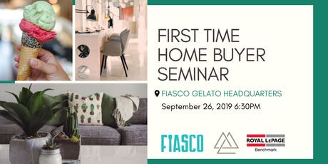 First Time Home Buyer Seminar X Fiasco Gelato 2.0 tickets