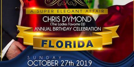 #FLORIDA 'CHRIS DYMOND' BIRTHDAY CELEBRATION ( LADIES FIRST ) DAY PARTY tickets