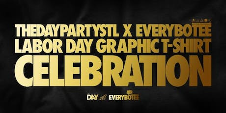 #TheDayPartySTL + #Everybotēē Labor Day Graphic Tee Celebration tickets