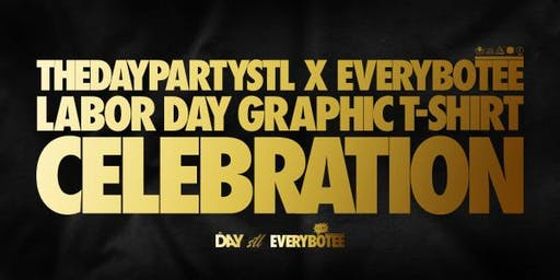 #TheDayPartySTL + #Everybotēē Labor Day Graphic Tee Celebration