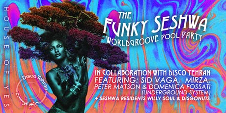 Funky Seshwa ft. Disco Tehran: POOL PARTY tickets