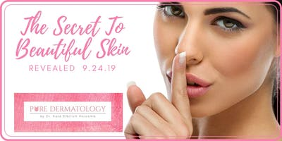 VIP Event - The Secret to Beautiful Skin is Revealed!