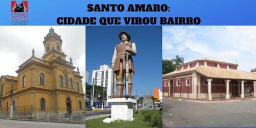 SANTO AMARO: CIDADE QUE VIROU BAIRRO