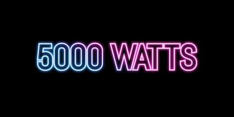 5000 Watts tickets