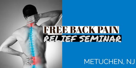 Free Back Pain Relief Dinner Seminar - Metuchen, NJ tickets