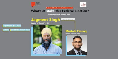 What's at Stake This Federal Election: Canadian Muslim Townhall with Jagmeet Singh tickets