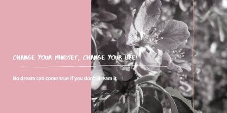 Change Your Mindset, Change Your Life tickets