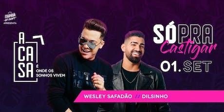 A CASA - WESLEY SAFADÃO + DILSINHO ingressos