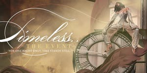 """TIMELESS... The Event """"For One Night Only, Time Stands..."""