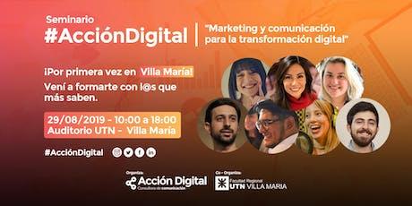 """SEMINARIO """"ACCIÓN DIGITAL""""   Marketing y comunicación para la transformación digital entradas"""