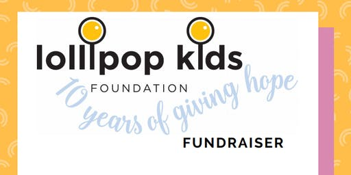 Lollipop Kids Foundation Fundraiser