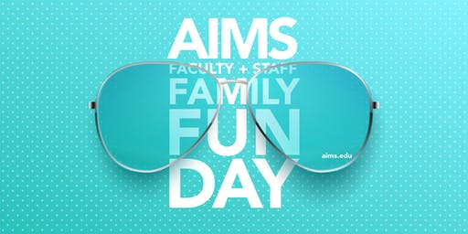 2nd Annual Aims' Family Fun Day |  A private event for faculty, staff & your family